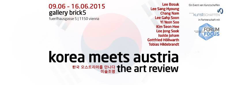 Kunstschaffen Forum Focus Ausstellung - Korea meets Austria the Art Review